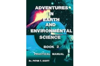 Adventures in Earth and Environmental Science Book 2 - Practical Manual