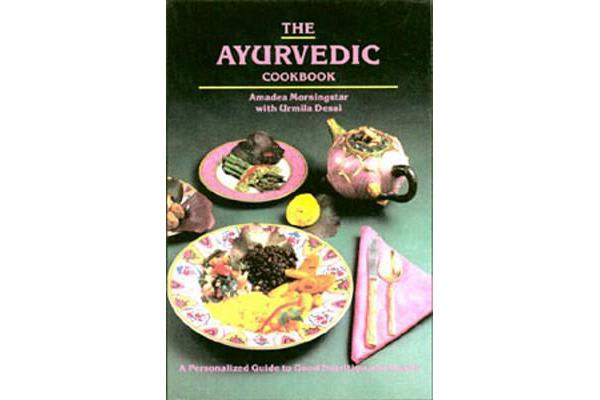 The Ayurvedic Cook Book - A Personalized Guide to Good Nutrition and Health