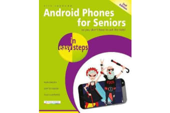 Android Phones for Seniors in easy steps - Updated for Android v7 Nougat