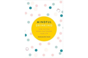 Mindful Drinking - How Cutting Down Can Change Your Life