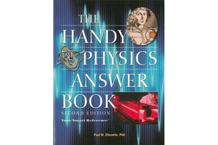 The Handy Physics Answer Book - Second Edition