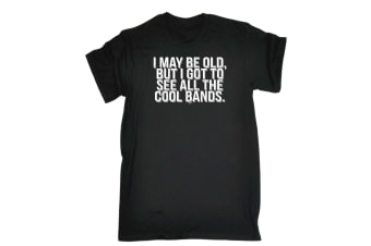 123T Funny Tee - I May Be Old But Got To See All The Cool Bands - (Large Black Mens T Shirt)