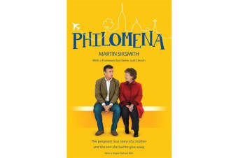 Philomena - The true story of a mother and the son she had to give away (film tie-in edition)