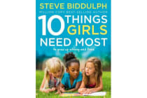 10 Things Girls Need Most - To Grow Up Strong and Free