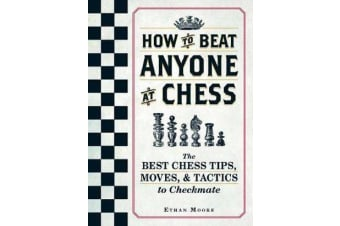 How To Beat Anyone At Chess - The Best Chess Tips, Moves, and Tactics to Checkmate