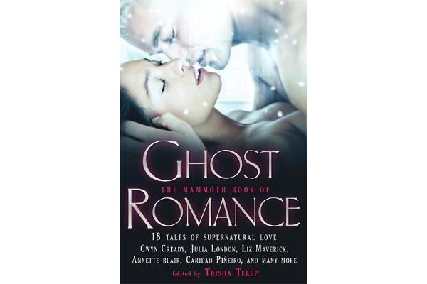 The Mammoth Book of Ghost Romance - 13 Tales of Supernatural Love