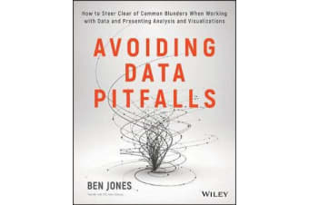 Avoiding Data Pitfalls - How to Steer Clear of Common Blunders When Working with Data and Presenting Analysis and Visualizations
