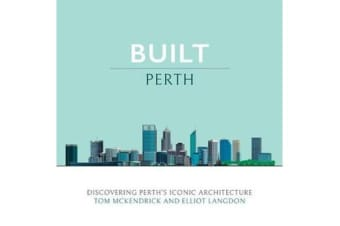 Built Perth - Discovering Perth's Iconic Architecture