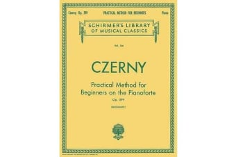 Carl Czerny - Practical Method For Beginners On The Pianoforte Op.599