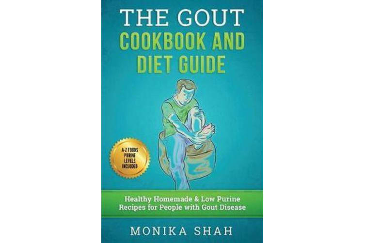 Gout Cookbook - 85 Healthy Homemade & Low Purine Recipes for People with Gout (a Complete Gout Diet Guide & Cookbook)
