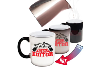 123T Funny Colour Changing Mugs - Editor Youre Looking Awesome