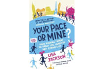 Your Pace or Mine? - What Running Taught Me About Life, Laughter and Coming Last