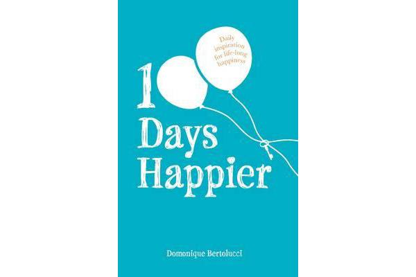 Image of 100 Days Happier - Daily Inspiration for Life-Long Happiness