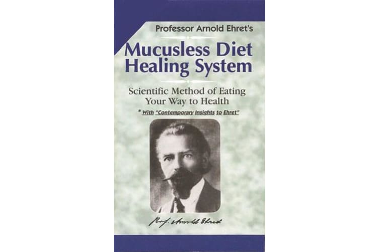 Mucusless Diet Healing System - Scientific Method of Eating Your Way to Health