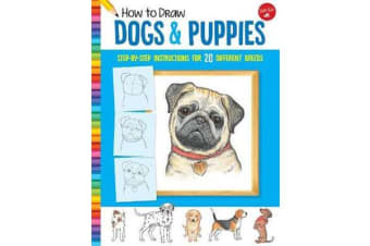 How to Draw Dogs & Puppies - Step-by-step instructions for 20 different breeds