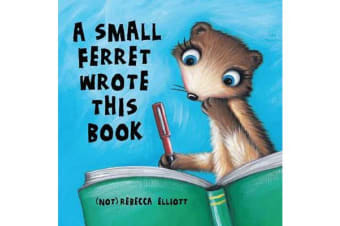 A Small Ferret Wrote This Book