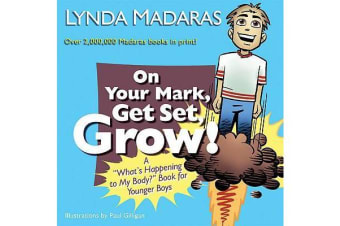 """On Your Mark, Get Set, Grow! - A """"What's Happening to My Body?"""" Book for Younger Boys"""