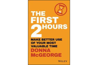 The First 2 Hours - Make Better Use of Your Most Valuable Time