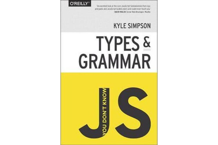 You Don't Know JS - Types & Grammar