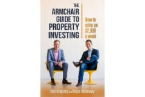 Armchair Guide to Property Investing - How to Retire on $2,000 a Week