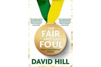 The Fair and the Foul - Inside Our Sporting Nation