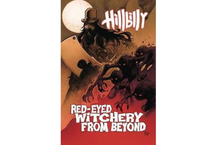 Hillbilly Volume 4 - Red-Eyed Witchery From Beyond