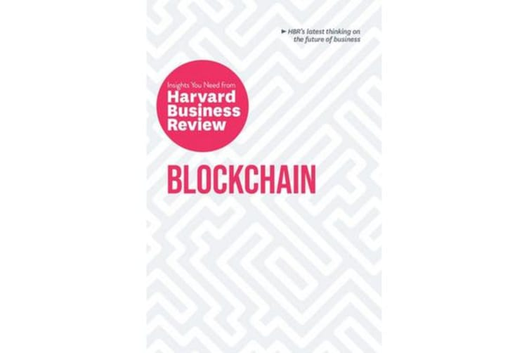 Blockchain - The Insights You Need from Harvard Business Review