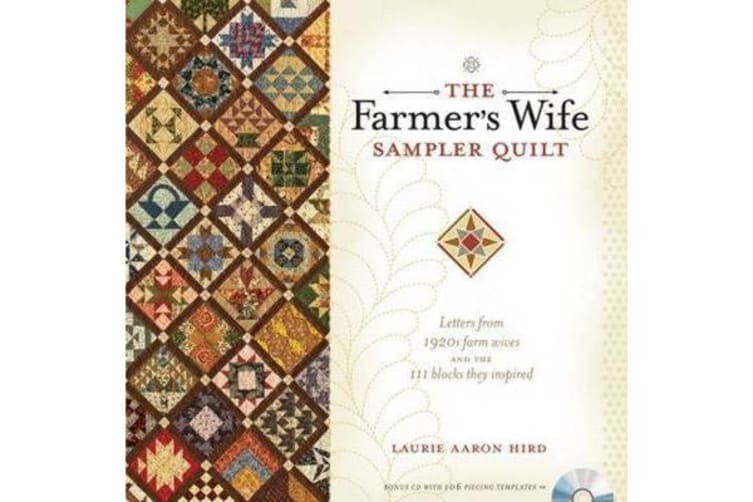 The Farmer's Wife Sampler Quilt - 55 Letters and the 111 Blocks They Inspired