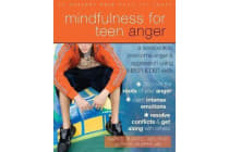 Mindfulness for Teen Anger - A Workbook to Overcome Anger and Aggression Using MBSR and DBT Skills