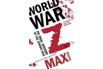 World War Z - An Oral History of the Zombie Wars