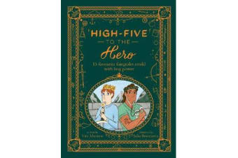 High-Five to the Hero - 15 favourite fairytales retold with boy power
