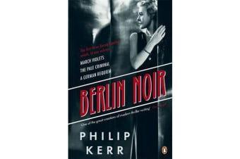 Berlin Noir - March Violets, The Pale Criminal, A German Requiem