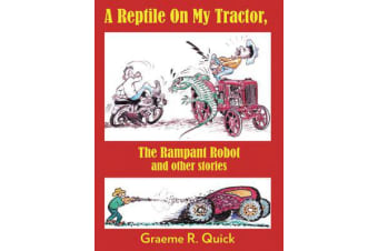 A Reptile on my Tractor - The Rampant Robot and other stories