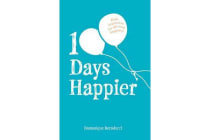 100 Days Happier - Daily Inspiration for Life-Long Happiness