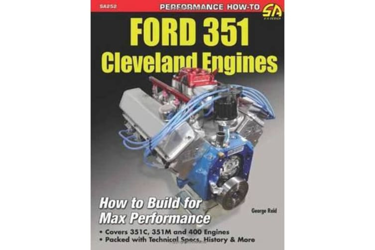 Ford 351 Cleveland Engines - How to Build for Max Performance