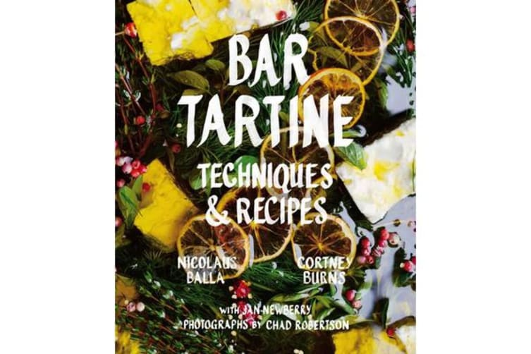 Bar Tartine - Cooking with Fermented, Cured, Pickled, and Sprouted Flavors