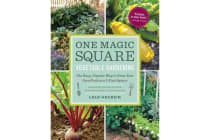 One Magic Square Vegetable Gardening - The Easy, Organic Way to Grow Your Own Food on a 3-Foot Square