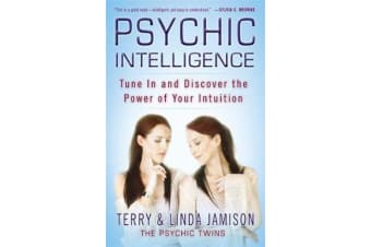 Psychic Intelligence - Tune in and Discover the Power of Your Intuition