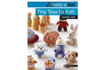 20 to Knit - Tiny Toys to Knit