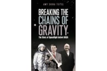 Breaking the Chains of Gravity - The Story of Spaceflight before NASA