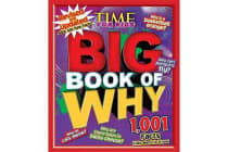 Big Book of Why Revised and Updated - 1,001 Facts Kids Want to Know