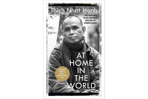 At Home In The World - Stories and Essential Teachings From A Monk's Life