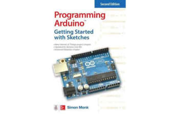 Programming Arduino - Getting Started with Sketches, Second Edition