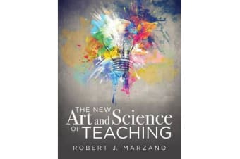 The New Art and Science of Teaching - More Than Fifty New Instructional Strategies for Academic Success
