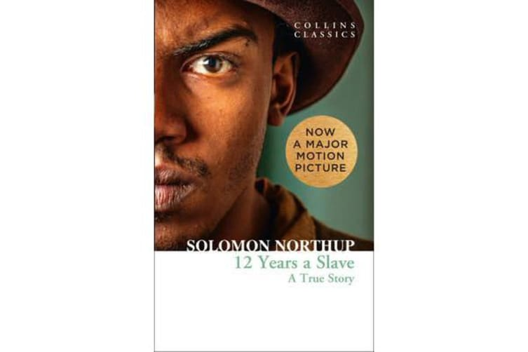 Twelve Years a Slave - A True Story