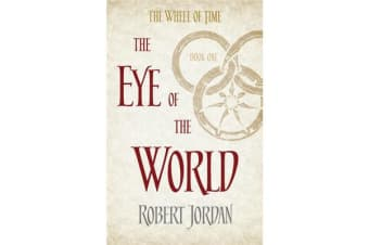 The Eye Of The World - Book 1 of the Wheel of Time