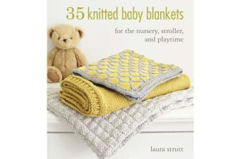 35 Knitted Baby Blankets - For the Nursery, Stroller, and Playtime