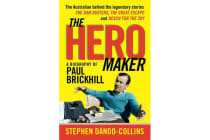 Hero Maker - A Biography of Paul Brickhill, The