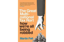 The Great Multinational Tax Rort - how we're all being robbed