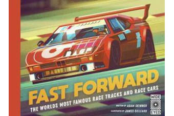 Fast Forward - The world's most famous race tracks and race cars